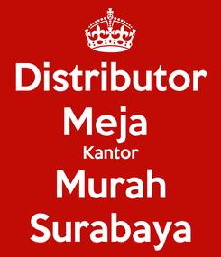 Poster: Distributor Meja  Kantor Murah Surabaya