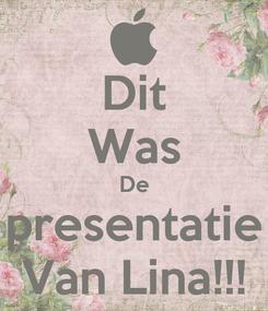 Poster: Dit Was De presentatie Van Lina!!!