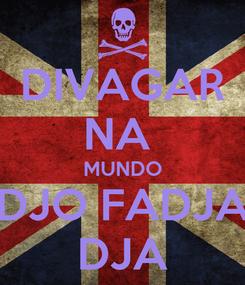 Poster: DIVAGAR NA  MUNDO DJO FADJA DJA
