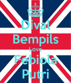 Poster: Dival Bempils Love Febiola Putri