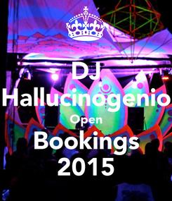 Poster: DJ Hallucinogenio Open Bookings 2015