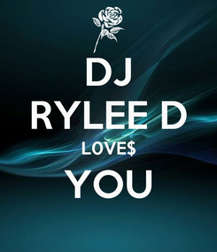 Poster: DJ RYLEE D L0VE$ YOU