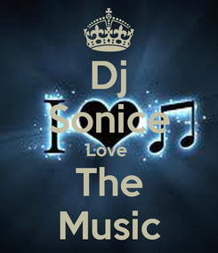 Poster: Dj Sonice Love  The Music