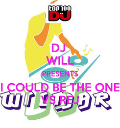 Poster: DJ  WILL PRESENTS I COULD BE THE ONE VS REJ