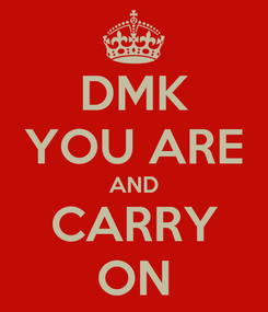 Poster: DMK YOU ARE AND CARRY ON