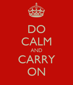 Poster: DO CALM AND CARRY ON