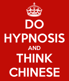 Poster: DO HYPNOSIS AND THINK CHINESE