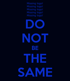 Poster: DO NOT BE THE SAME