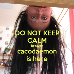 Poster: DO NOT KEEP CALM because cacodaemon is here