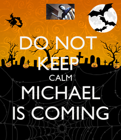 Poster: DO NOT  KEEP  CALM MICHAEL IS COMING