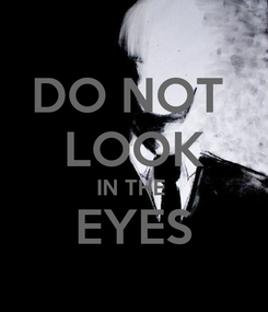 Poster: DO NOT  LOOK IN THE  EYES
