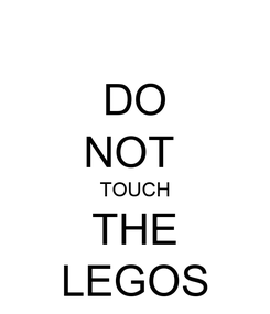 Poster: DO NOT  TOUCH THE LEGOS