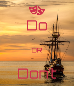 Poster: Do  OR  Don't