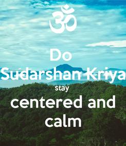 Poster: Do  Sudarshan Kriya stay  centered and calm