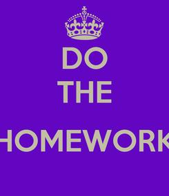Poster: DO THE  HOMEWORK
