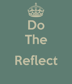 Poster: Do The  Reflect