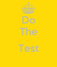 Poster: Do The  Test