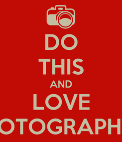 Poster: DO THIS AND LOVE FOTOGRAPHY