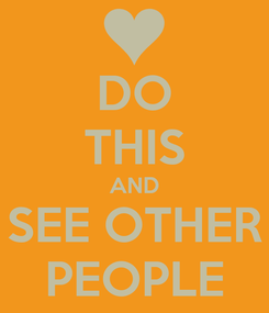 Poster: DO THIS AND SEE OTHER PEOPLE