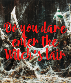 Poster: Do you dare enter the Witch's lair