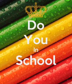 Poster: Do You In School