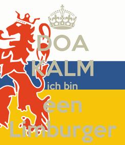 Poster: DOA KALM ich bin een Limburger