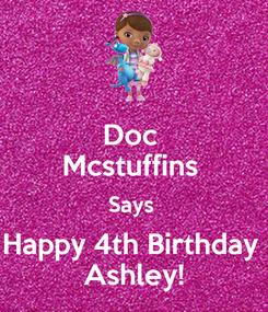 Poster: Doc  Mcstuffins  Says  Happy 4th Birthday  Ashley!