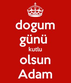 Poster: dogum günü  kutlu olsun Adam
