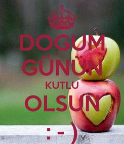 Poster: DOGUM GÜNÜN KUTLU OLSUN : - )