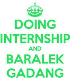 Poster: DOING INTERNSHIP AND BARALEK GADANG