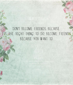 Poster: Don't become friends because 