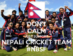 Poster: DON'T CALM JUST SUPPORT NEPALI CRICKET TEAM #NBSF