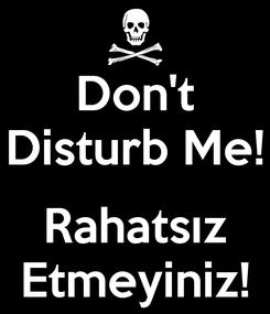Poster: Don't Disturb Me!  Rahatsız Etmeyiniz!