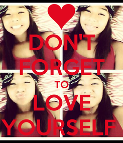 Poster: DON'T FORGET TO LOVE YOURSELF