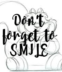 Poster: Don't  forget  to SMILE