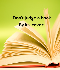 Poster: Don't judge a book      By it's cover