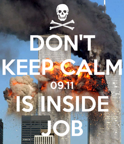 Poster: DON'T KEEP CALM 09.11 IS INSIDE JOB