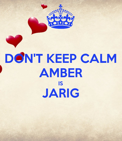 Poster: DON'T KEEP CALM AMBER IS JARIG