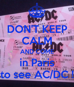 Poster: DON'T KEEP CALM AND COME in Paris to see AC/DC !