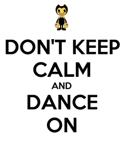 Poster: DON'T KEEP CALM AND DANCE ON