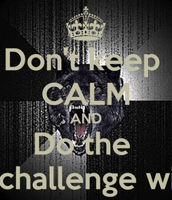 Poster: Don't keep  CALM AND Do the  Cinnamon challenge with cocaine