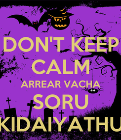 Poster: DON'T KEEP CALM ARREAR VACHA SORU KIDAIYATHU