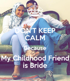 Poster: DON'T KEEP CALM Because My Childhood Friend is Bride