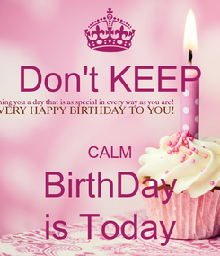 Poster: Don't KEEP  CALM BirthDay is Today