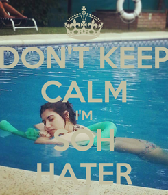 Poster: DON'T KEEP CALM I'M SOH HATER