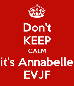 Poster: Don't KEEP CALM it's Annabelle EVJF