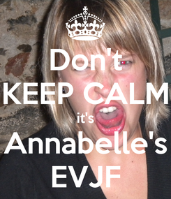Poster: Don't KEEP CALM it's Annabelle's EVJF