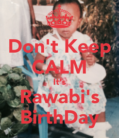 Poster: Don't Keep CALM It's Rawabi's BirthDay