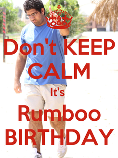 Poster: Don't KEEP CALM It's  Rumboo BIRTHDAY