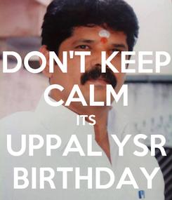 Poster: DON'T KEEP CALM ITS UPPAL YSR BIRTHDAY